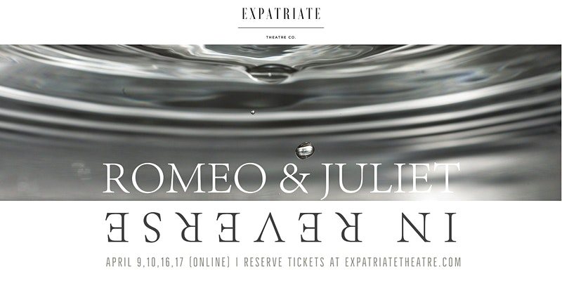 Romeo & Juliet in Reverse by Expatriate Theatre Company