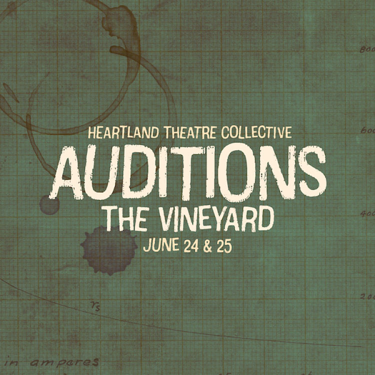 Auditions for The Vineyard, by Heartland Theatre Collective