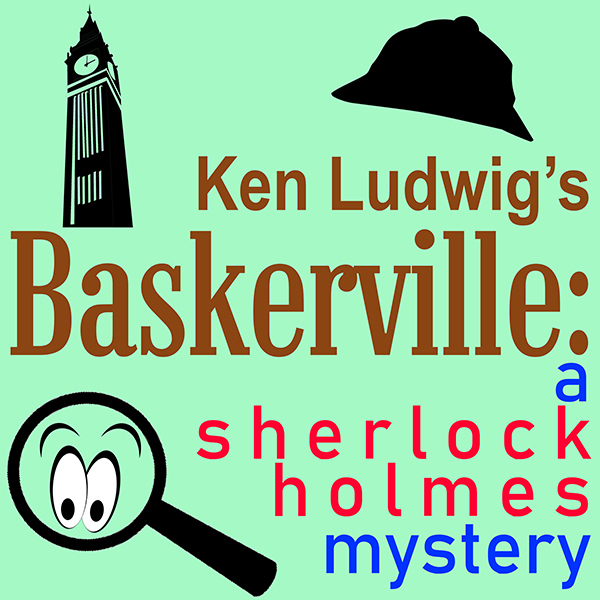 Baskerville by Hill Country  Community Theatre (HCCT)