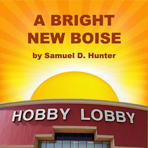 A Bright New Boise by Hyde Park Theatre