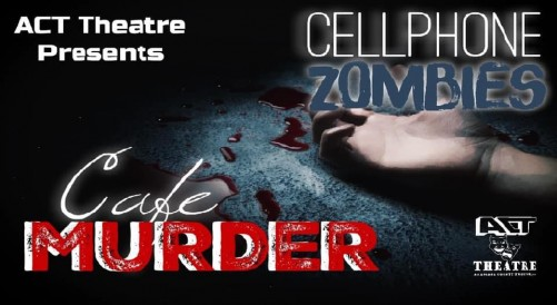 Cafe Murder AND Cell Phone Zombies by ACT Theatre Company (Atascosa County Troupe)