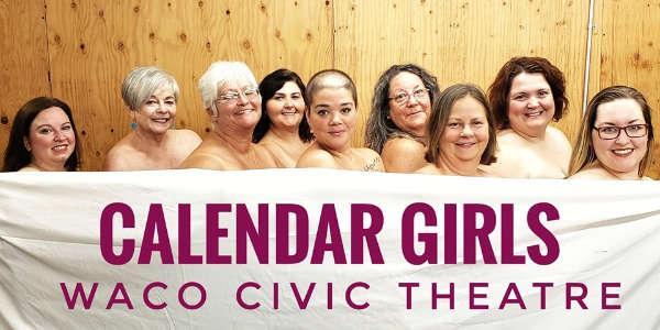 Calendar Girls by Waco Civic Theatre
