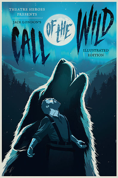 Call of the Wild - Illustrated Edition by Theatre Heroes