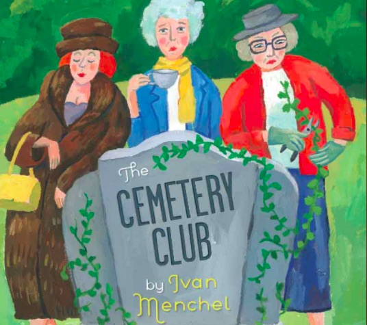 The Cemetery Club by Gaslight Baker Theatre