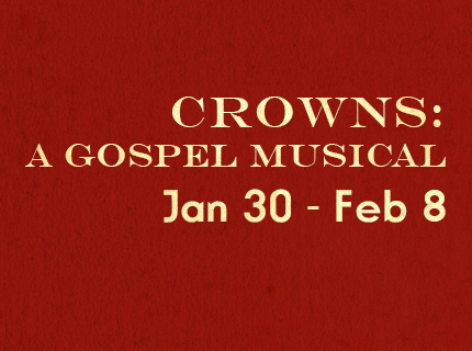 Crowns, a gospel musical by Waco Civic Theatre