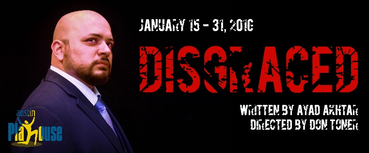 Disgraced by Austin Playhouse