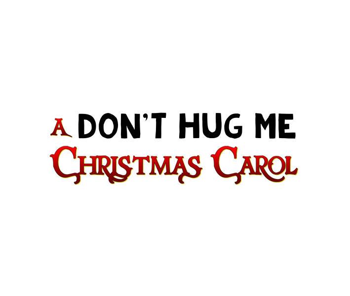 A Don't Hug Me Christmas Carol by Hill Country  Community Theatre (HCCT)