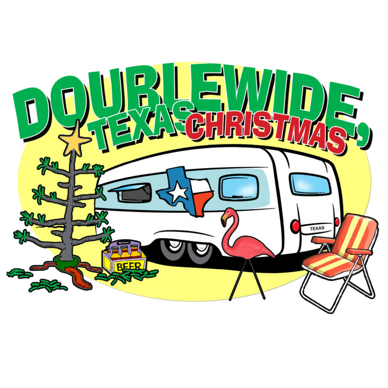 Doublewide, Texas Christmas by Hill Country Arts Foundation (HCAF)