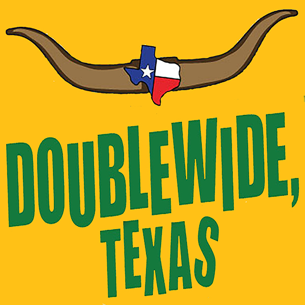 Doublewide, Texas by Hill Country  Community Theatre (HCCT)