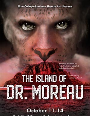 The Island of Dr. Moreau by Blinn College - Bryan Theatre Department