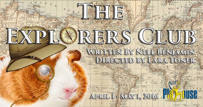 The Explorers' Club by Austin Playhouse