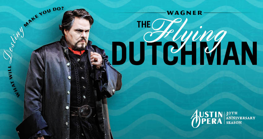 The Flying Dutchman by Austin Opera