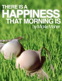 There is a Happiness that Morning is by Capital T Theatre