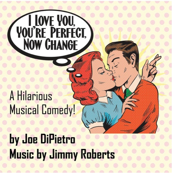 I Love You, You're Perfect, Now Change by Hill Country Arts Foundation (HCAF)