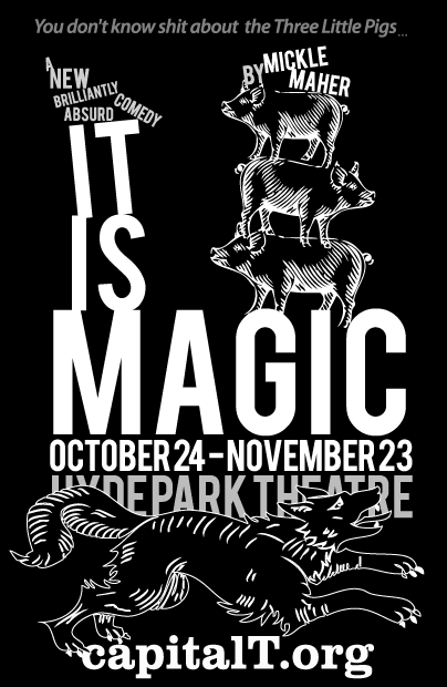 It Is Magic by Capital T Theatre