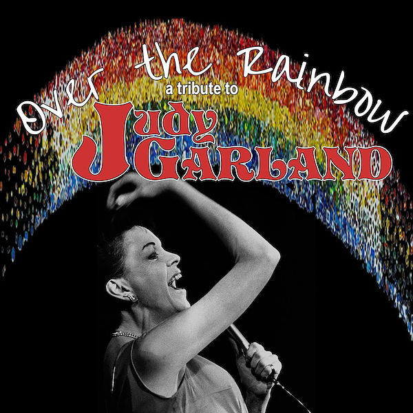 Over the Rainbow - A Tribute to Judy Garland by Hill Country  Community Theatre (HCCT)