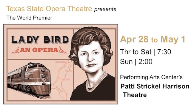Lady Bird, an opera by Texas State University