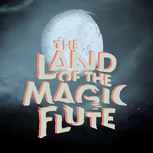 The Land of the Magic Flute, A Graphic Novel by Alamo City Opera