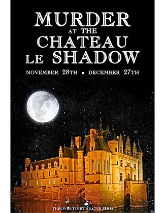 Murder at Chateau le Shadow  by Overtime Theater