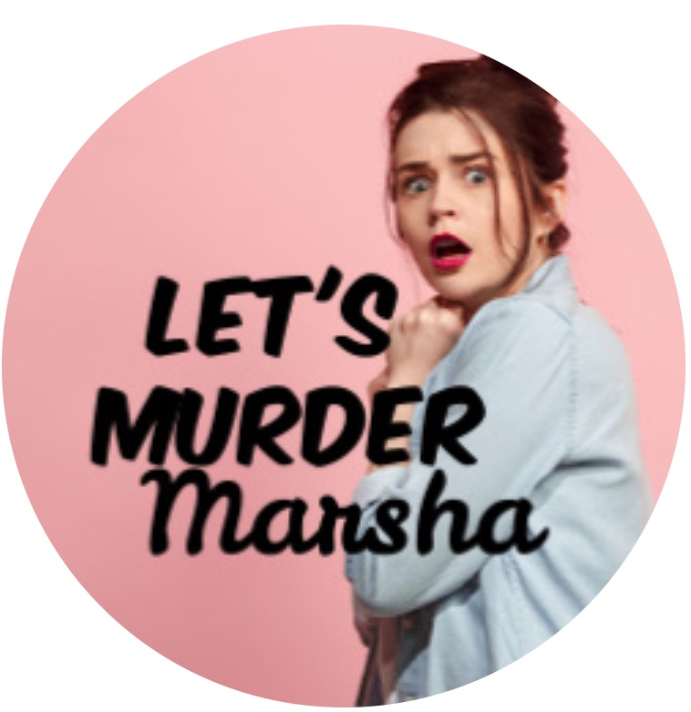 Let's Murder Marsha by Circle Arts Theatre