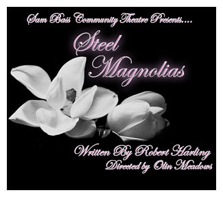 Steel Magnolias by Sam Bass Community Theatre