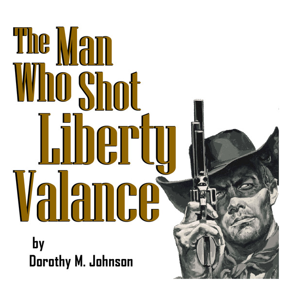 The Man Who Shot Liberty Valance by Hill Country Arts Foundation (HCAF)