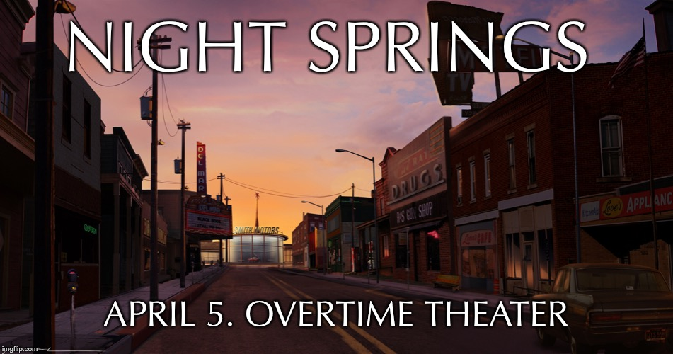 Night Springs by Overtime Theater