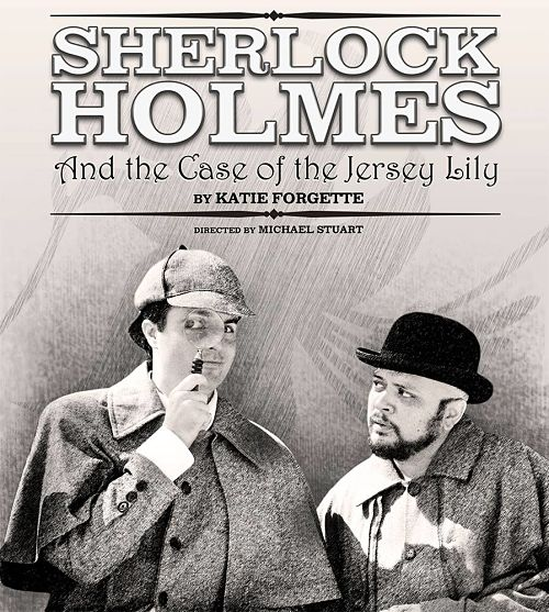 Sherlock Holmes and The Case of the Jersey Lily by Austin Playhouse
