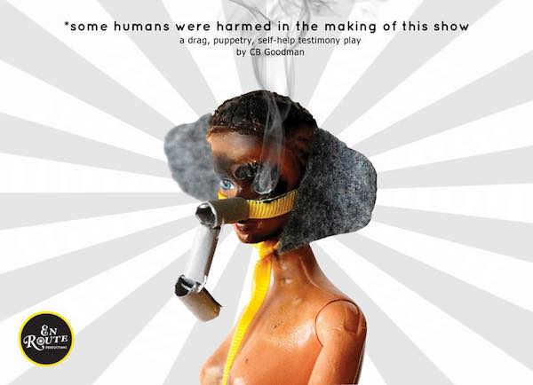 """Some Humans Were Harmed in the Making of this Show"" by En Route Productions"