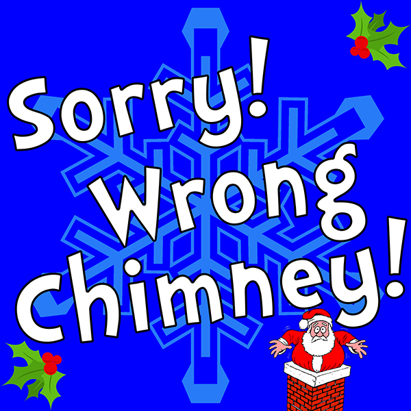 Sorry! Wrong Chimney by Hill Country  Community Theatre (HCCT)