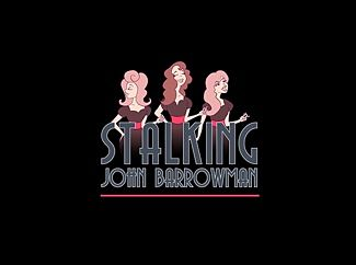 Stalking John Barrowman by Last Act Theater Company