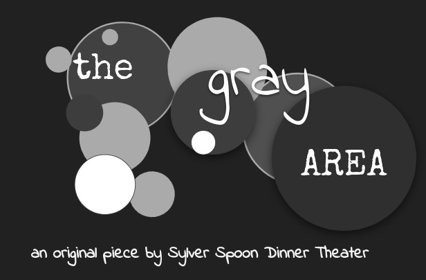 The Gray Area by Sylver Spoon Dinner Theatre