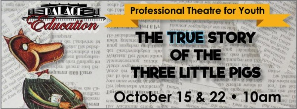 The True Story of the Three Little Pigs by Georgetown Palace Theatre