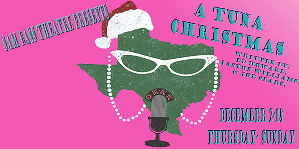 A Tuna Christmas by Sam Bass Community Theatre