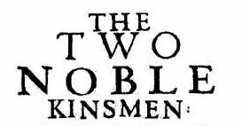 The Two Noble Kinsmen by Shakespeare at Winedale