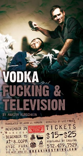 Vodka, Fucking and Television by Breaking String Theater