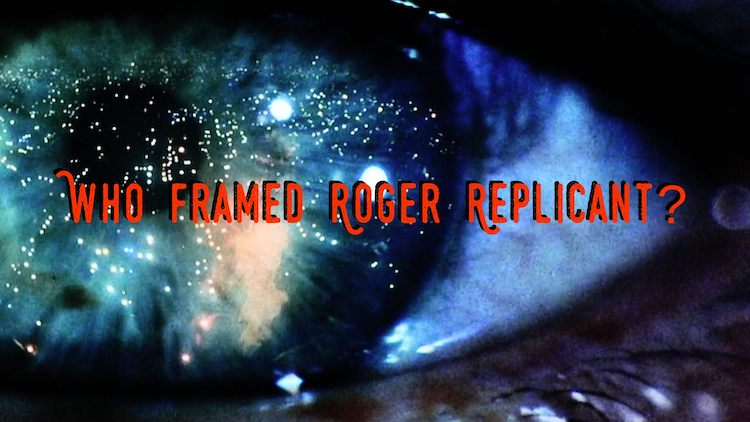 Who Framed Roger Replicant? by La Fenice